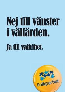 """JA TILL VALFRIHET. Folkpartiet säger ja till humor på valaffischerna, och nej till """"vänster i välfärden."""""""